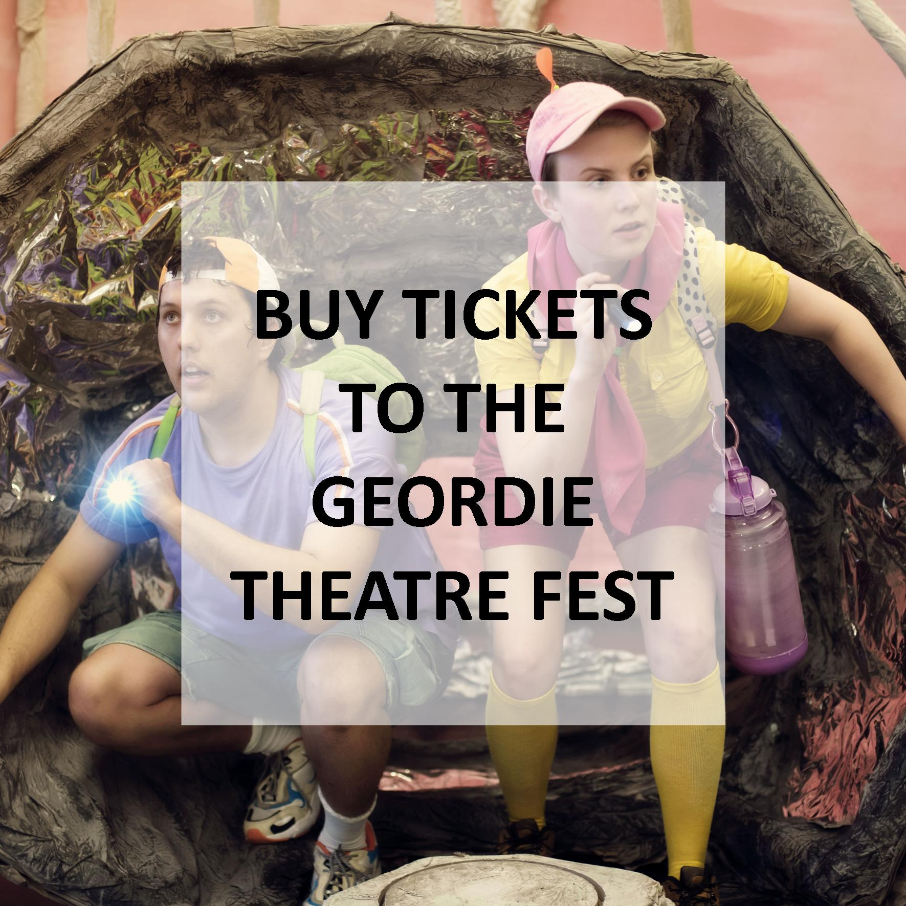 Buy tickets to the Geordie Theatre Fest