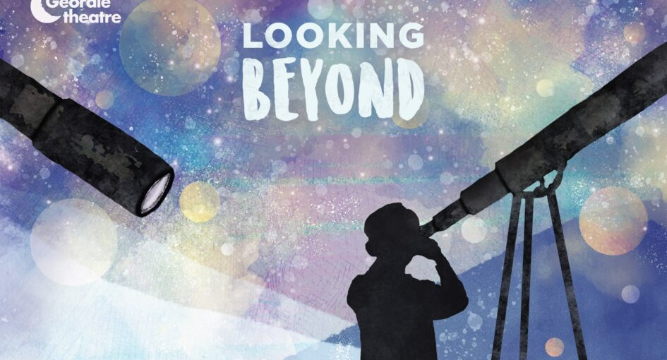 Silhouette of a child looking into a telescope, and the words Looking Beyond